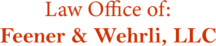 Law Office of Feener & Wehrli LLC